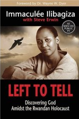 Left to Tell: Discovering God Amidst the Rwandan Holocaust by Immaculee Ilibagiza
