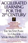 Accelerated Learning for the 21st Century:The Six-Step Plan to Unlock Your Master-Mind by Colin Rose and Malcolm J. Nicholl