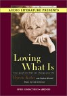 Loving What Is : Four Questions that Can Change Your Life by Byron Katie