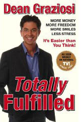 Totally Fulfilled: More Money, More Freedom, More Smiles, Less Stress by Dean Graziosi